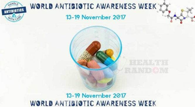 World Antibiotics Awareness Week 2017 | Everything We Need To Know